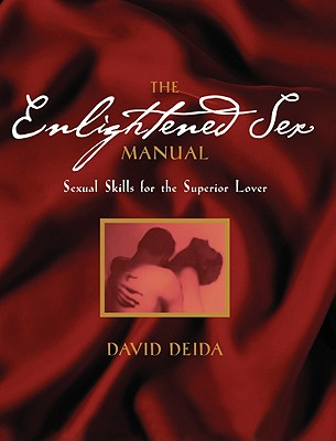 wp content uploads The Enlightened Sex Manual Sexual Skills For The Superior Lover By David Deida Ab