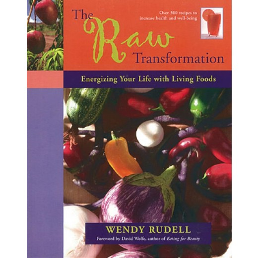 Raw-Transformation-Energizing-Your-Life-With-Living-Foods-by-Wendy-Rudell