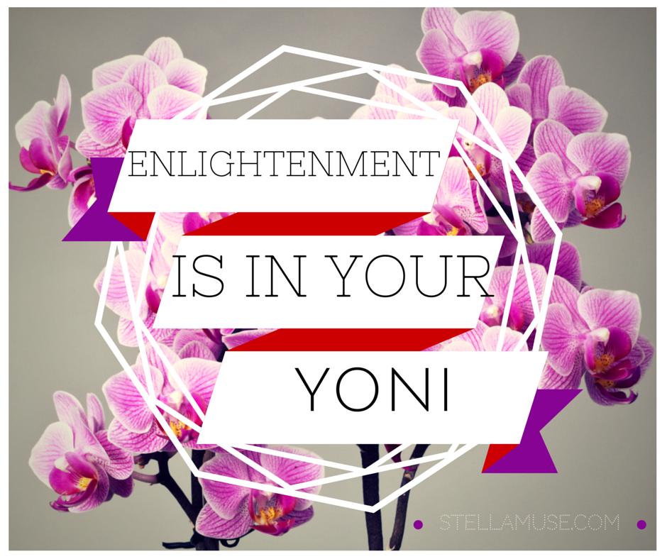 EnlightenmentisinYourYoni